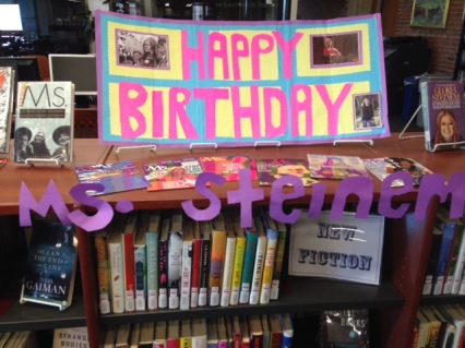 Gloria Steinem 1st Floor Display Birthday Sign